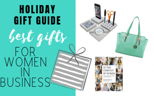 Holiday gift guide; gifts for business woman