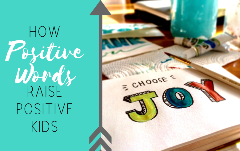 How positive words raise positive kids