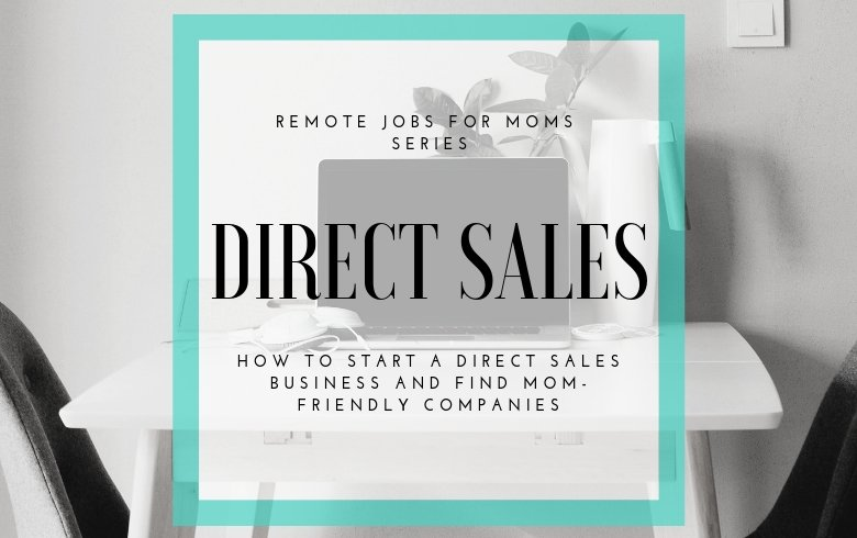 Remote Jobs for Moms: Direct Sales