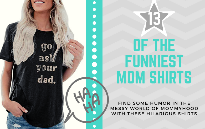 Funny Mom Shirts You Need in Your Closet Now