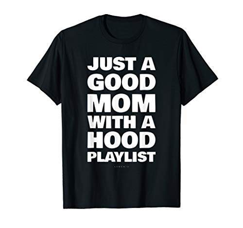 hood playlist mom shirt