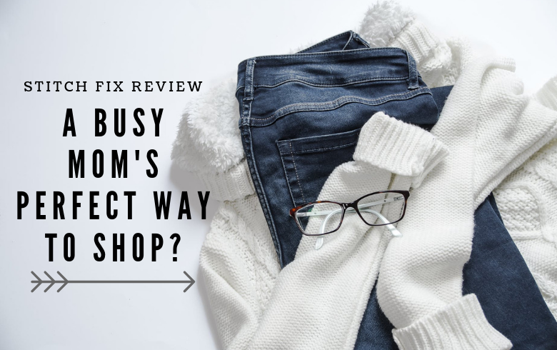 Stitch Fix Review: A Busy Mom's Perfect Way to Shop?