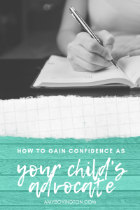Being an advocate for your child with special needs is tough, but necessary. Here's how to gain the confidence you need.